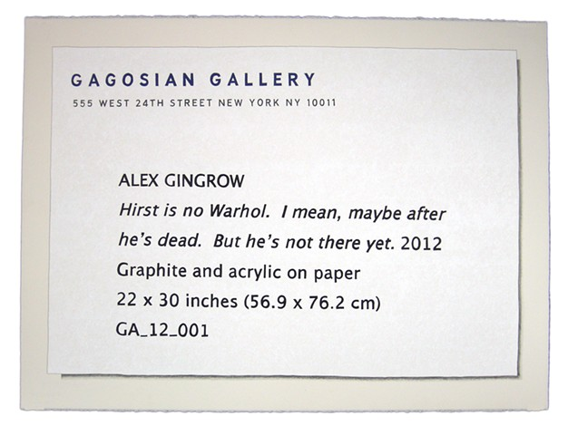 """""""Hirst is no Warhol. I mean, maybe after he's dead. But he's not there yet"""" by Alex Gingrow. Image courtesy of the artist"""