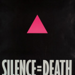 Silence=Death, ACT UP New York. Courtesy of the New York Public Library, Manuscripts and Archive Division.