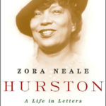 "Carla Kaplan, ""Zora Neale Hurston: A Life in Letters,"" 2003."